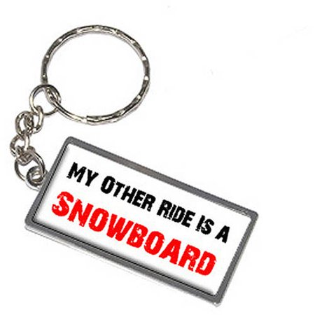 My Other Ride Vehicle Car Is A Snowboard Keychain Key Chain Ring
