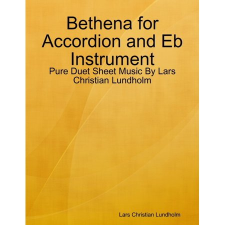 Bethena for Accordion and Eb Instrument - Pure Duet Sheet Music By Lars Christian Lundholm - eBook