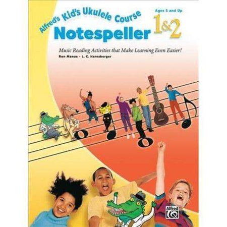 Alfreds Kids Ukulele Course Notespeller 1 & 2: Music Reading Activities That Make Learning Even Easier! by