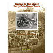 Racing in the Street. Early Cafe Racer Years (Paperback)