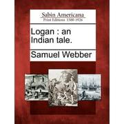 Logan : An Indian Tale.