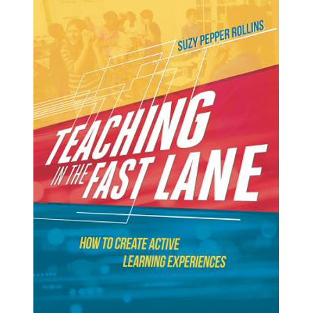 Teaching in the Fast Lane : How to Create Active Learning
