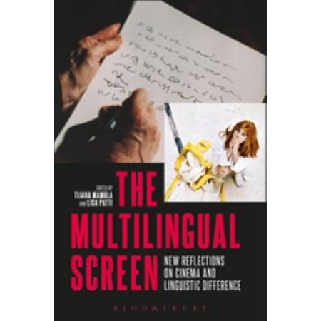 The Multilingual Screen  New Reflections On Cinema And Linguistic Difference