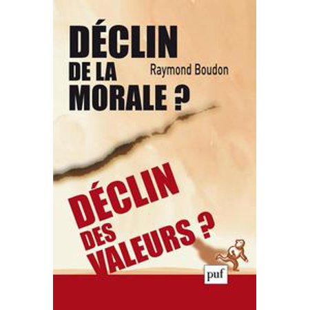 Déclin de la morale ? Déclin des valeurs ? -