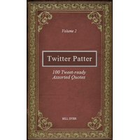 Twitter Patter: 100 Tweet-ready Assorted Quotes - Volume 2 - eBook