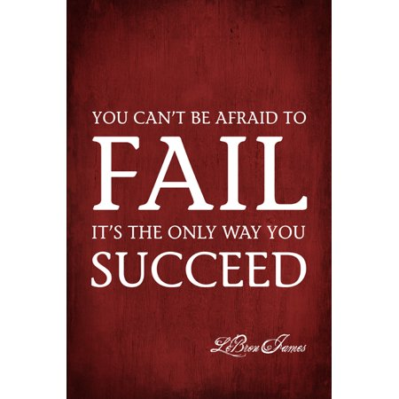 You Can't Be Afraid To Fail (LeBron James Quote), motivational poster print](Awesome Motivational Poster)