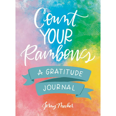 Count Your Rainbows : A Gratitude Journal ()