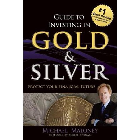 Guide to Investing in Gold & Silver : Protect Your Financial (Securitization The Financial Instrument Of The Future)