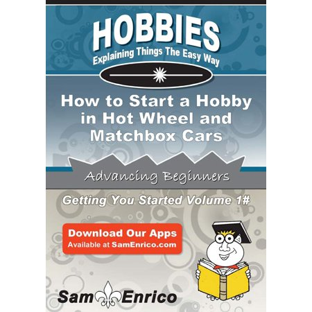 How to Start a Hobby in Hot Wheel and Matchbox Cars - (Money And The Cars Cars And The Clothes)