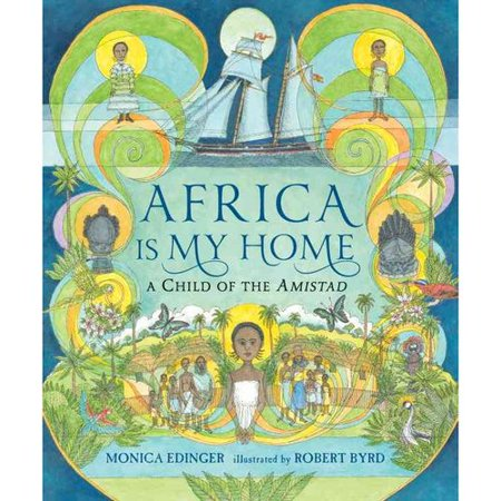 Africa Is My Home: A Child of the Amistad by