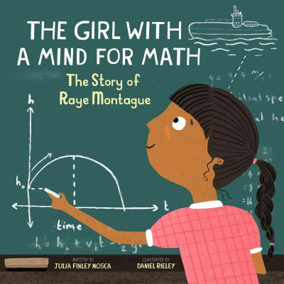 The Girl with a Mind for Math: The Story of Raye Montague (Hardcover)