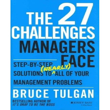 The 27 Challenges Managers Face  Step By Step Solutions To Nearly All Of Your Management Problems