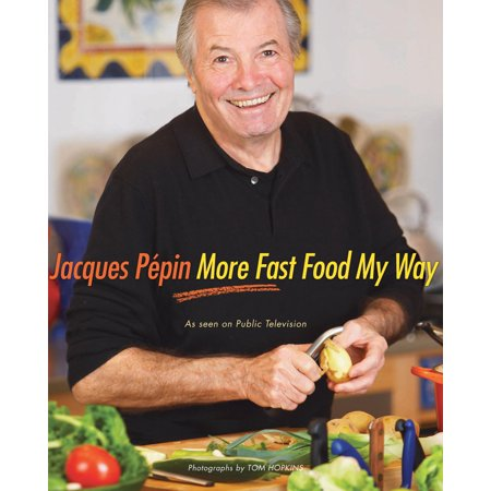 Jacques Pepin More Fast Food My Way - eBook ()