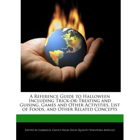 A Reference Guide to Halloween Including Trick-Or-Treating and Guising, Games and Other Activities, List of Foods, and Other Related - Gross Food Halloween Games