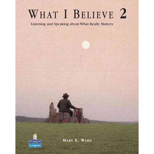 What I Believe 2: Listening and Speaking About What Really Matters