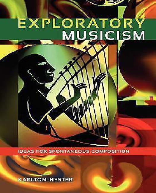 Exploratory Musicism: Ideas for Spontaneous Composition by