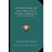 Letters from an Old Man to a Young Prince V3 : With Answers (1759)