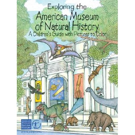 Exploring the American Museum of Natural History : A Children's Guide with Pictures to Color (Museum Of Natural History Halloween Party)