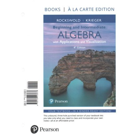 Beginning and Intermediate Algebra with Applications & Visualization, Books a la Carte Edition Plus Mylab Math -- Access Card Package (Other)