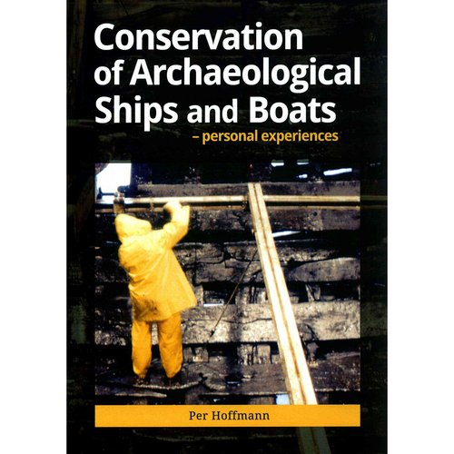 Conservation of Archeaological Ships and Boats: Personal Experiences