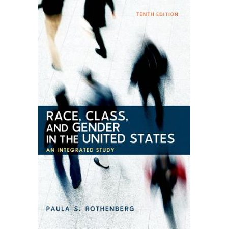 Race, Class, and Gender in the United States : An Integrated