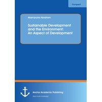 Sustainable Development and the Environment : An Aspect of Development