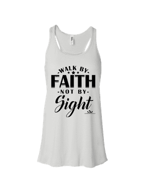 c902a236bb86d6 Product Image Christian Tank Top Walk By Faith Not By Sight Ladies  Flowy  Racerback Tank Top