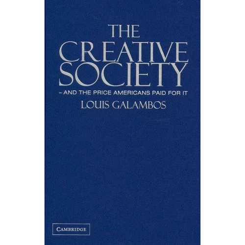 The Creative Society: And the Price Americans Paid for It