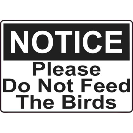 5 x 3.5 Notice Please Do Not Feed The Birds Magnet Magnetic Sign Magnets -