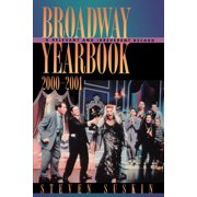 Broadway Yearbook 2000-2001 : A Relevant and Irreverent Record