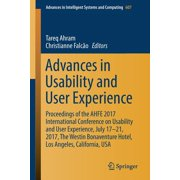 Advances in Intelligent Systems and Computing: Advances in Usability and User Experience : Proceedings of the Ahfe 2017 International Conference on Usability and User Experience, July 17-21, 2017, the Westin Bonaventure Hotel, Los Angeles, California, USA (Series #607) (Paperback)