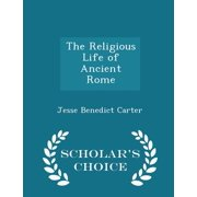 The Religious Life of Ancient Rome - Scholar's Choice Edition