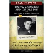 Real Justice : Young, Innocent and in Prison