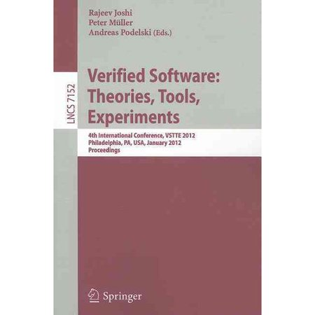 Verified Software Theories  Tools  Experiments  4Th International Conference  Vstte 2012  Philadelphia  Pa  Usa  January 28 29  2012  Proceedings