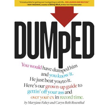 Dumped : A Grown-Up Guide to Gettin' Off Your Ass and Over Your Ex in Record
