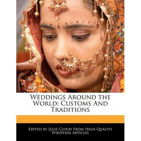 Weddings Around the World : Customs and