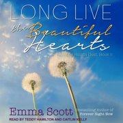 Long Live the Beautiful Hearts - Audiobook