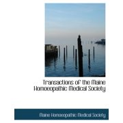 Transactions of the Maine Homoeopathic Medical Society