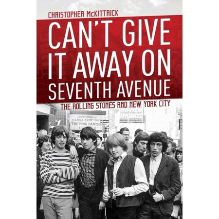 Can't Give It Away on Seventh Avenue : The Rolling Stones and New York (Music City Mall Hours)