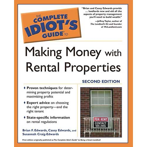 The Complete Idiot's Guide To Making Money With Rental Properties by Brian Edwards