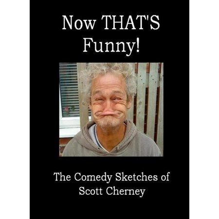 Now THAT'S Funny! The Comedy Sketches of Scott Cherney - eBook - Halloween Sketch Comedy