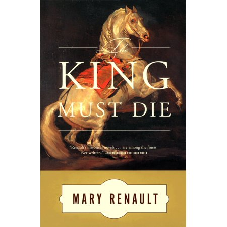 The King Must Die : A Novel