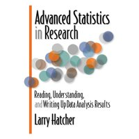 Advanced Statistics in Research: Reading, Understanding, and Writing Up Data Analysis Results (Paperback)