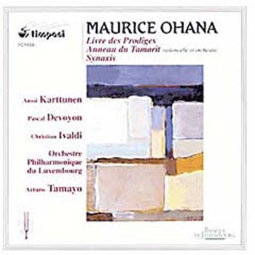 M. Ohana Maurice Ohana: Livre Des Prodiges; Anneau Du Tamarit; Synaxis [CD] by