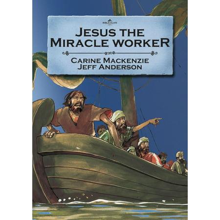 Jesus the Miracle Worker - Miracle Of Jesus