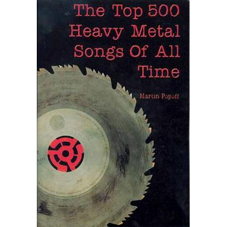 The Top 500 Heavy Metal Songs of All Time (Paperback) (Top Heavy Metal Halloween Songs)