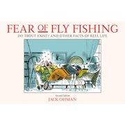 Fear of Fly Fishing: Do Trout Exist? and Other Facts of Reel Life (Paperback)
