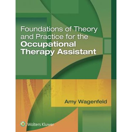 Foundations of Theory and Practice for the Occupational Therapy