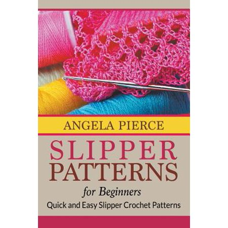 Quick And Easy Beginner Crochet Patterns : Slipper Patterns for Beginners: Quick and Easy Slipper ...