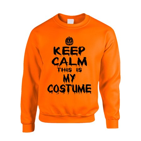 Allntrends Adult Crewneck Keep Calm This Is My Costume Halloween Top Idea - Really Funny Ideas For Halloween Costumes